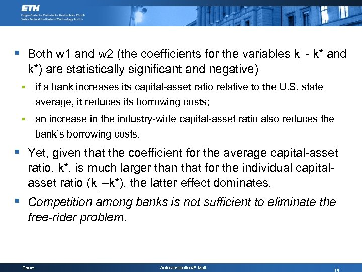 § Both w 1 and w 2 (the coefficients for the variables ki -