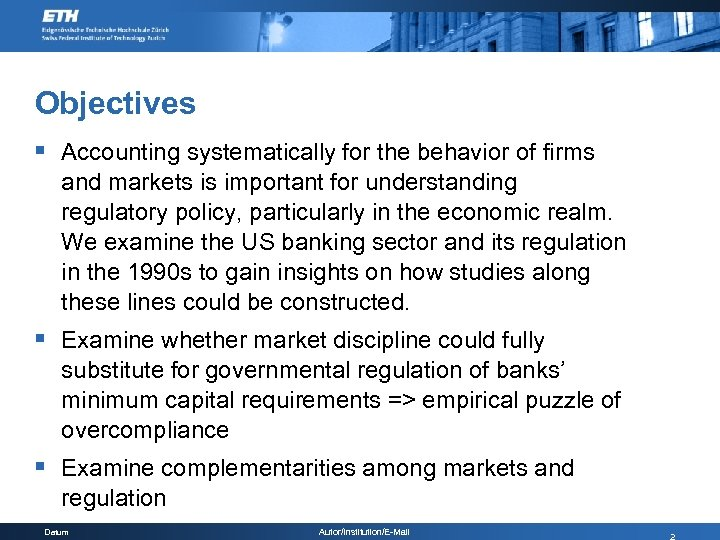 Objectives § Accounting systematically for the behavior of firms and markets is important for