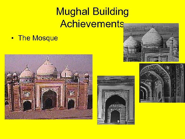 Mughal Building Achievements • The Mosque