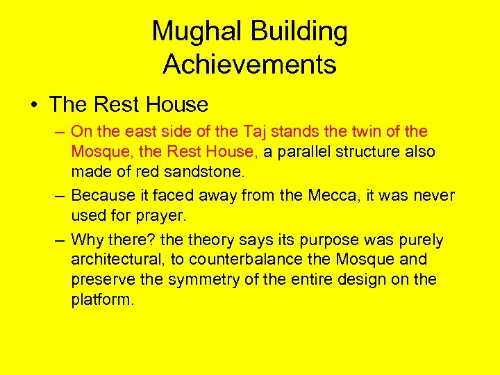 Mughal Building Achievements • The Rest House – On the east side of the