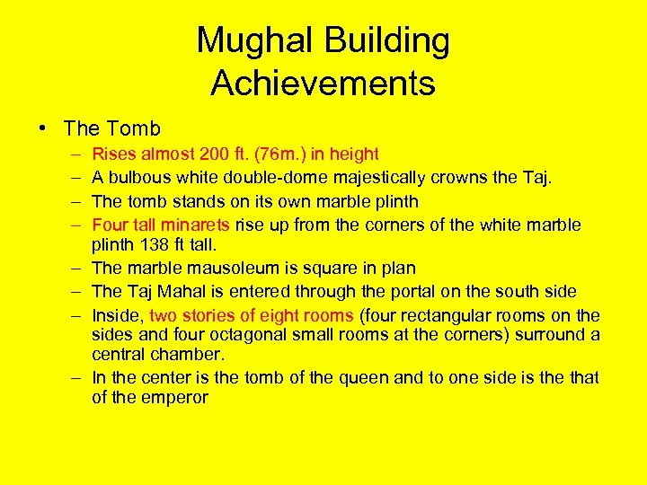 Mughal Building Achievements • The Tomb – – – – Rises almost 200 ft.