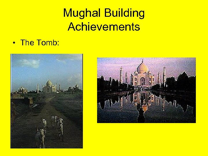 Mughal Building Achievements • The Tomb: