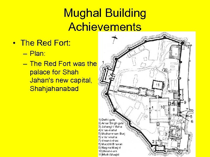 Mughal Building Achievements • The Red Fort: – Plan: – The Red Fort was