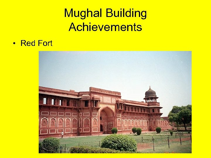 Mughal Building Achievements • Red Fort