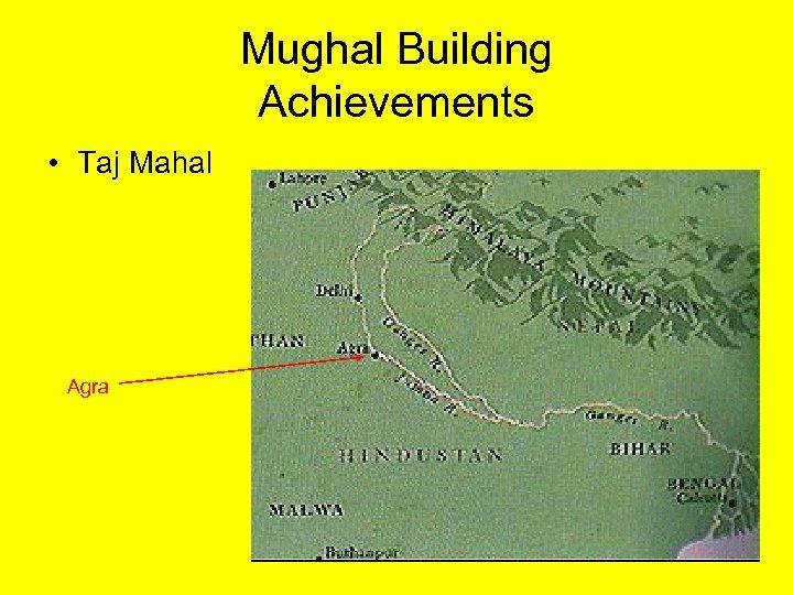 Mughal Building Achievements • Taj Mahal Agra