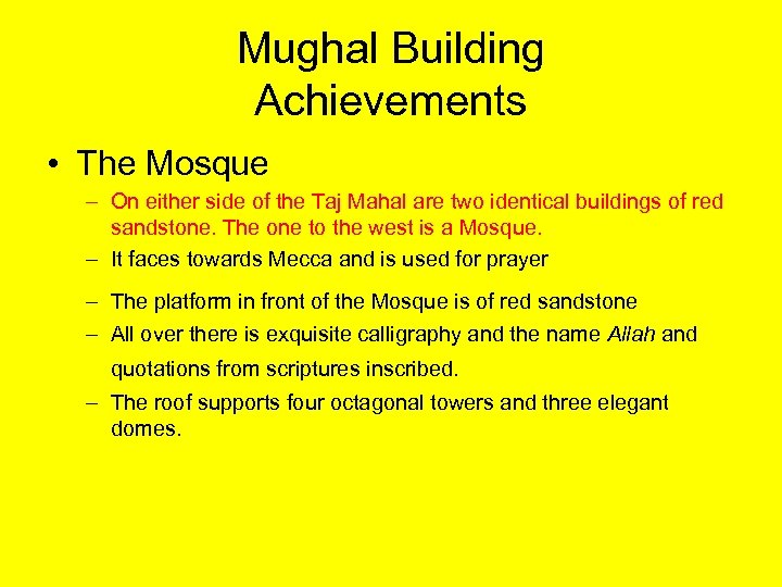 Mughal Building Achievements • The Mosque – On either side of the Taj Mahal