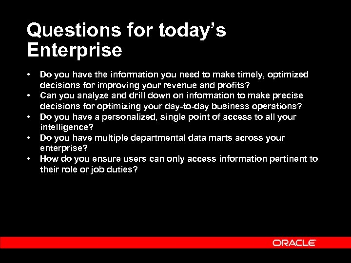 Questions for today's Enterprise • • • Do you have the information you need
