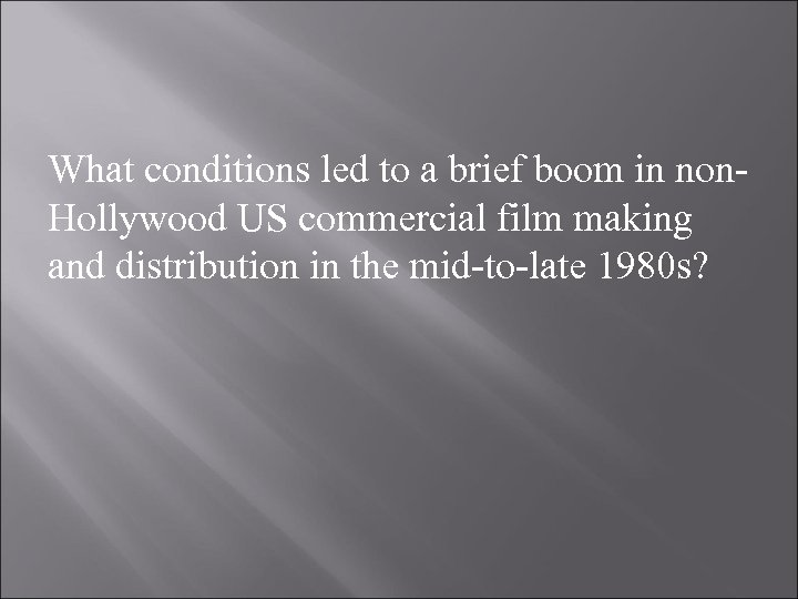 What conditions led to a brief boom in non. Hollywood US commercial film making