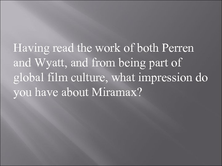 Having read the work of both Perren and Wyatt, and from being part of