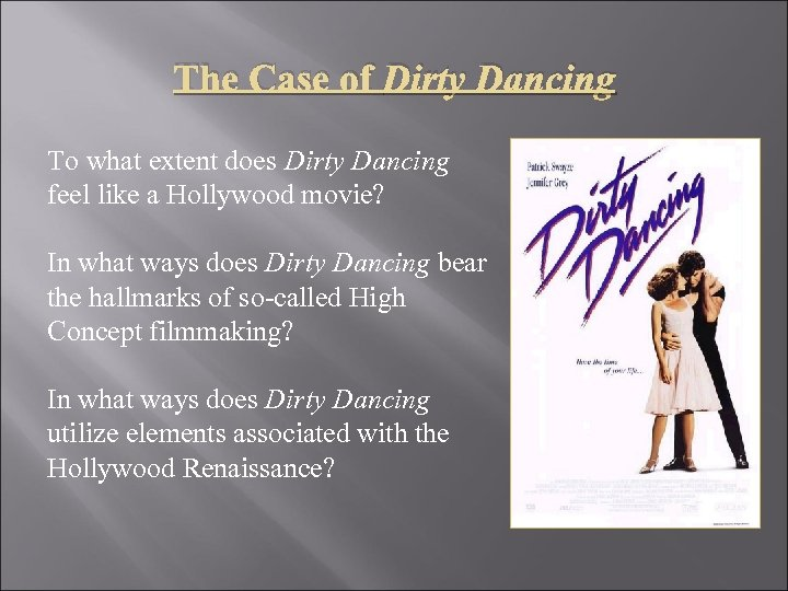 The Case of Dirty Dancing To what extent does Dirty Dancing feel like a
