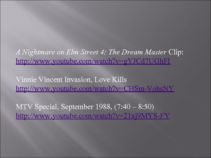 A Nightmare on Elm Street 4: The Dream Master Clip: http: //www. youtube. com/watch?