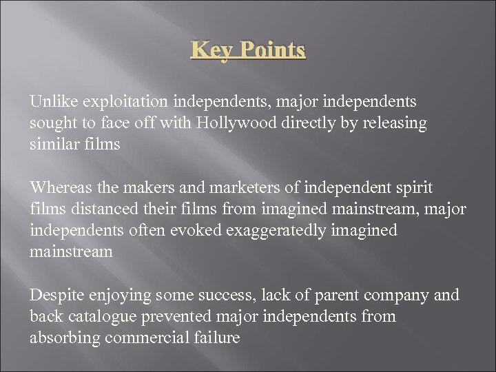 Key Points Unlike exploitation independents, major independents sought to face off with Hollywood directly