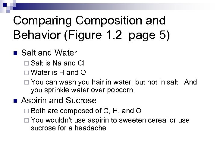 Comparing Composition and Behavior (Figure 1. 2 page 5) n Salt and Water ¨