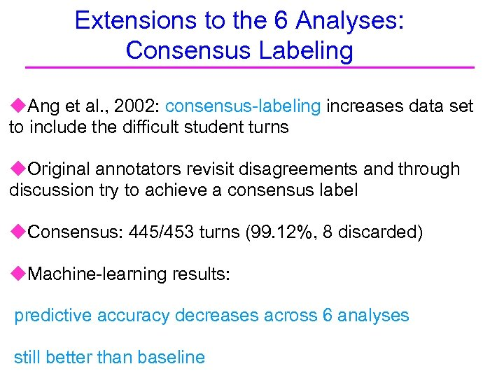Extensions to the 6 Analyses: Consensus Labeling u. Ang et al. , 2002: consensus-labeling
