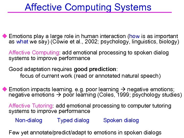 Affective Computing Systems u Emotions play a large role in human interaction (how is