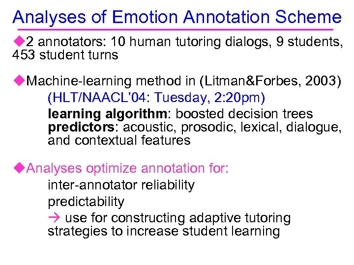 Analyses of Emotion Annotation Scheme u 2 annotators: 10 human tutoring dialogs, 9 students,