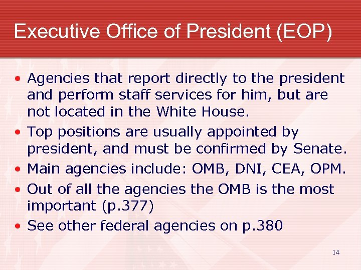 Executive Office of President (EOP) • Agencies that report directly to the president and