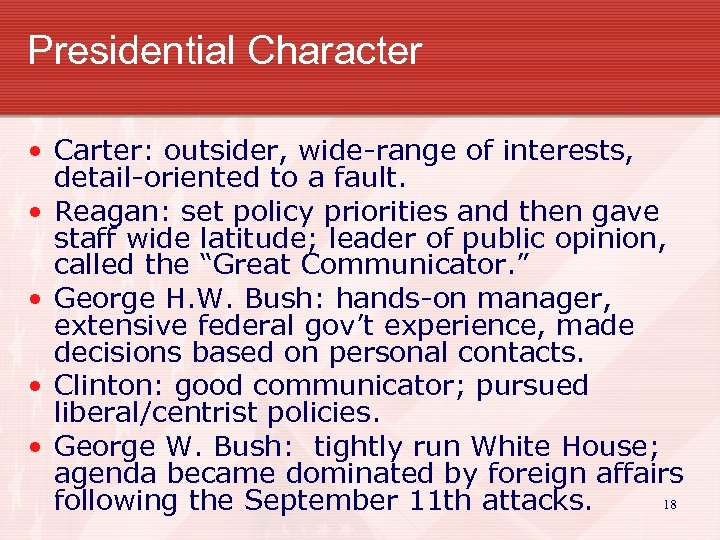 Presidential Character • Carter: outsider, wide-range of interests, detail-oriented to a fault. • Reagan: