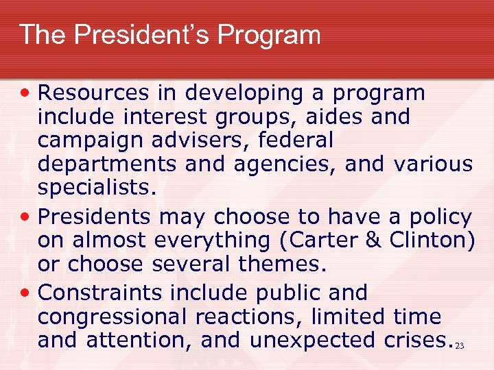 The President's Program • Resources in developing a program include interest groups, aides and