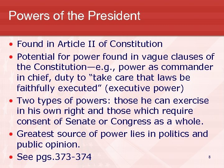 Powers of the President • Found in Article II of Constitution • Potential for