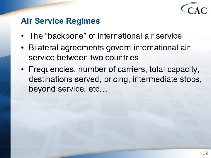 """Air Service Regimes • The """"backbone"""" of international air service • Bilateral agreements govern"""