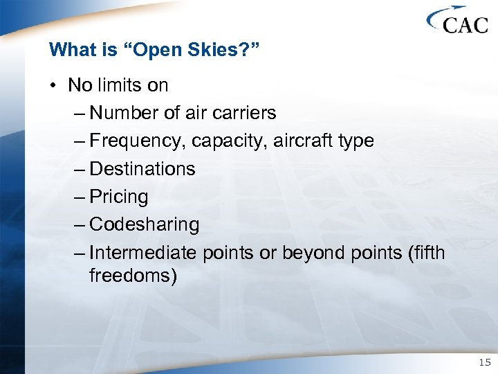 """What is """"Open Skies? """" • No limits on – Number of air carriers"""