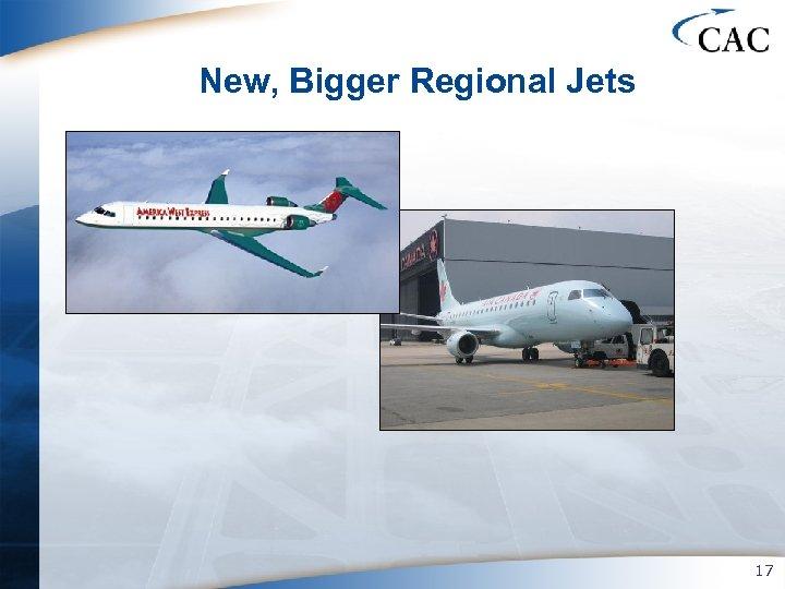 New, Bigger Regional Jets 17