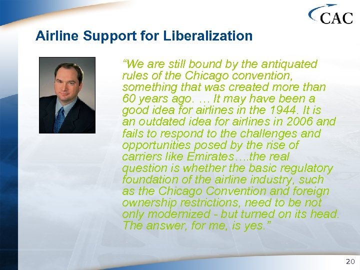 """Airline Support for Liberalization """"We are still bound by the antiquated rules of the"""