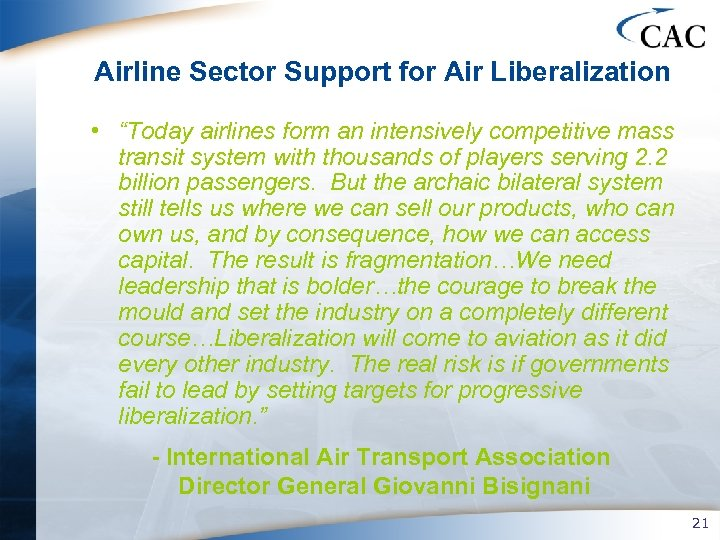 """Airline Sector Support for Air Liberalization • """"Today airlines form an intensively competitive mass"""