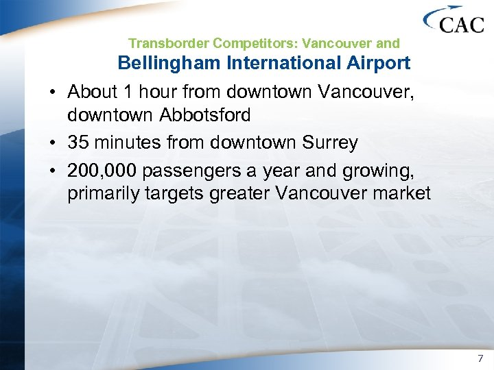 Transborder Competitors: Vancouver and Bellingham International Airport • About 1 hour from downtown Vancouver,