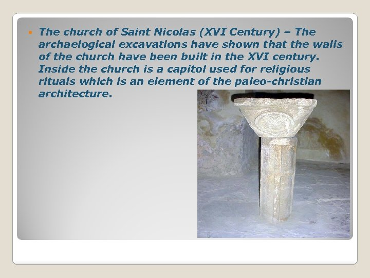 The church of Saint Nicolas (XVI Century) – The archaelogical excavations have shown