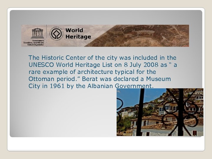 The Historic Center of the city was included in the UNESCO World Heritage List