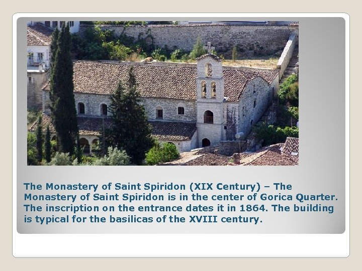 The Monastery of Saint Spiridon (XIX Century) – The Monastery of Saint Spiridon is