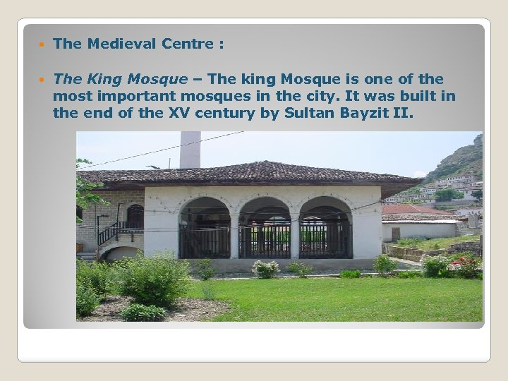 The Medieval Centre : The King Mosque – The king Mosque is one