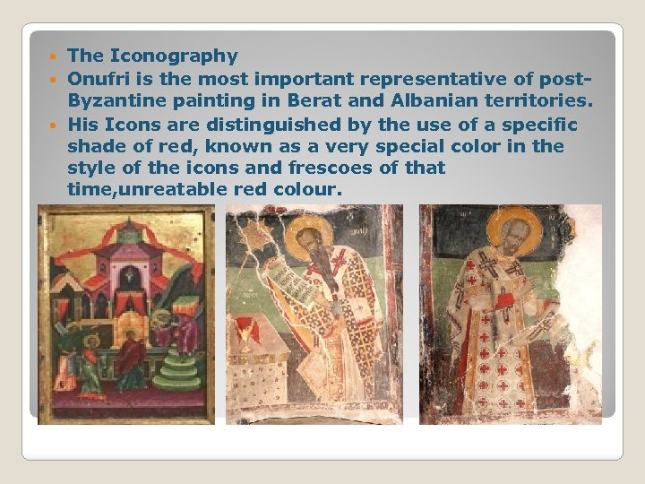 The Iconography Onufri is the most important representative of post. Byzantine painting in Berat