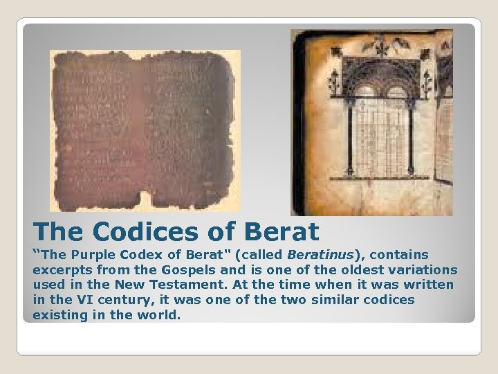"The Codices of Berat ""The Purple Codex of Berat"" (called Beratinus), contains excerpts from"
