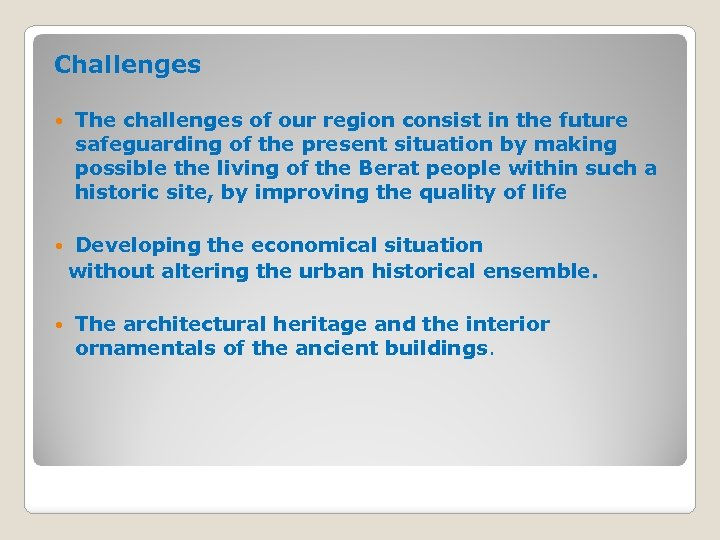 Challenges The challenges of our region consist in the future safeguarding of the present