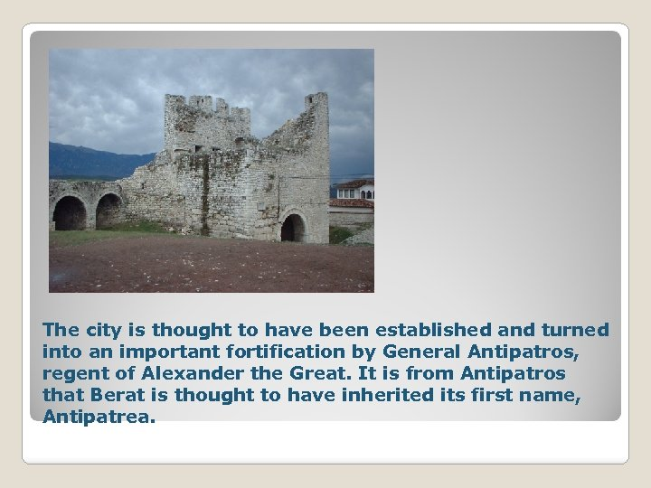 The city is thought to have been established and turned into an important fortification