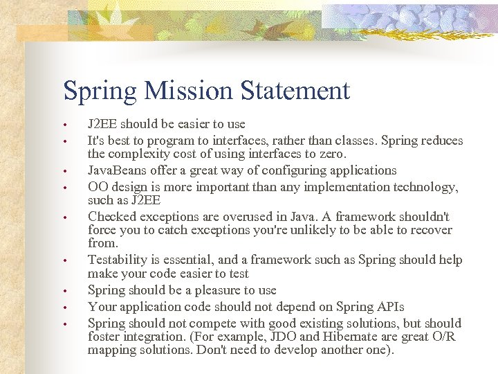 Spring Mission Statement • • • J 2 EE should be easier to use