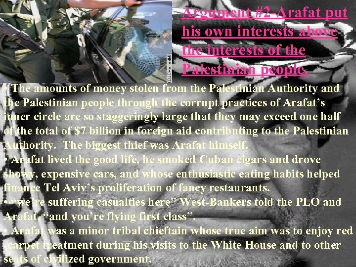 Argument #2 -Arafat put his own interests above the interests of the Palestinian people.