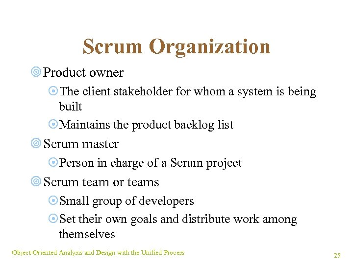 Scrum Organization ¥ Product owner ¤The client stakeholder for whom a system is being