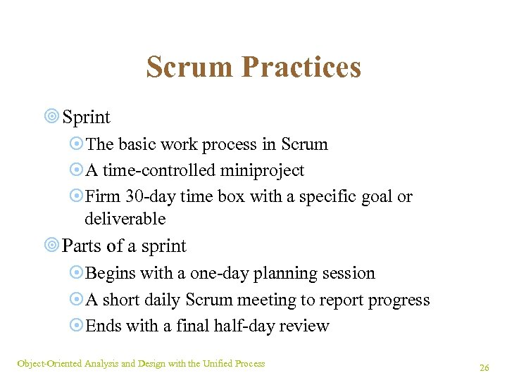 Scrum Practices ¥ Sprint ¤The basic work process in Scrum ¤A time-controlled miniproject ¤Firm