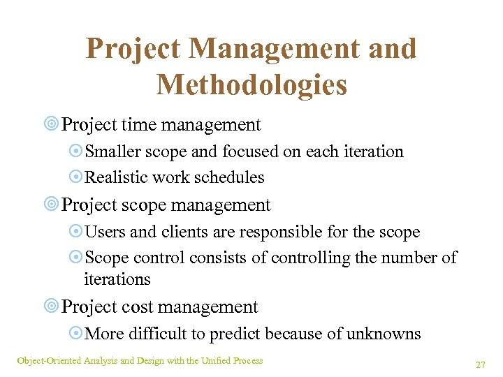 Project Management and Methodologies ¥ Project time management ¤Smaller scope and focused on each