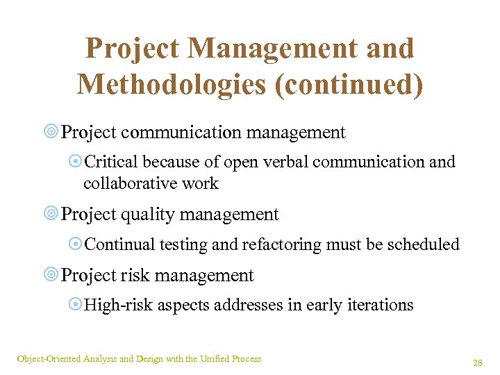 Project Management and Methodologies (continued) ¥ Project communication management ¤Critical because of open verbal
