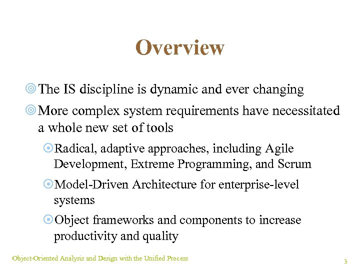 Overview ¥ The IS discipline is dynamic and ever changing ¥ More complex system