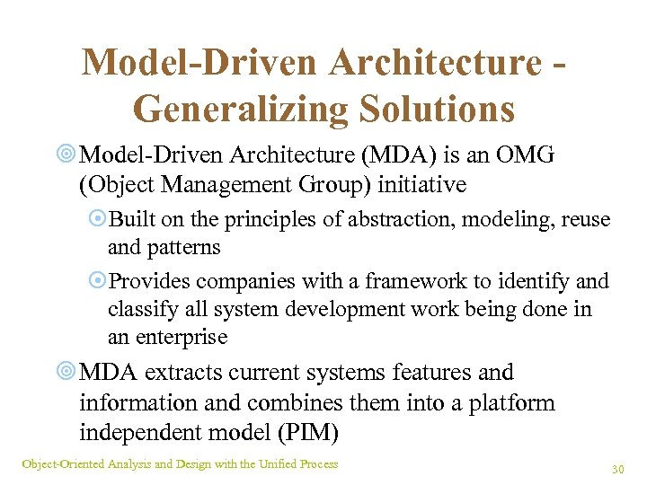Model-Driven Architecture Generalizing Solutions ¥ Model-Driven Architecture (MDA) is an OMG (Object Management Group)