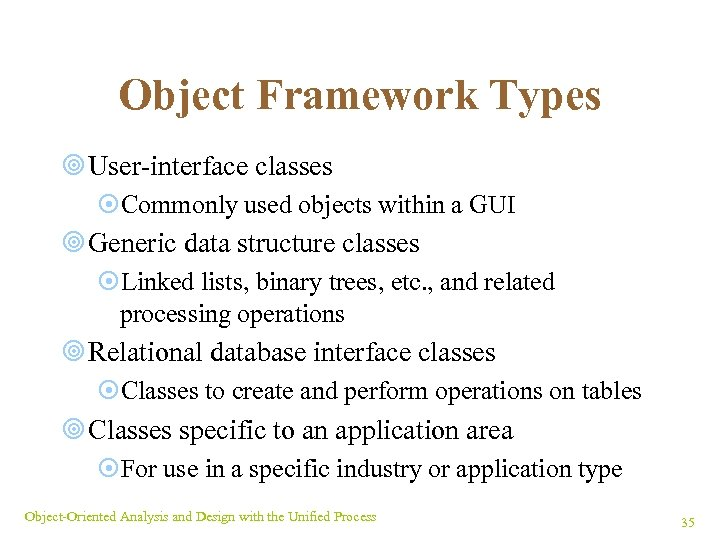 Object Framework Types ¥ User-interface classes ¤Commonly used objects within a GUI ¥ Generic