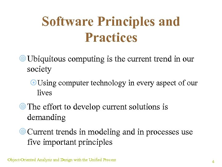 Software Principles and Practices ¥ Ubiquitous computing is the current trend in our society