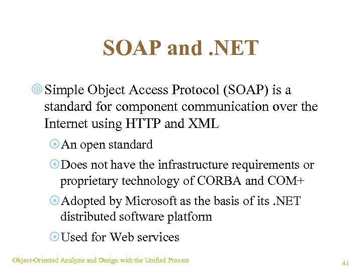 SOAP and. NET ¥ Simple Object Access Protocol (SOAP) is a standard for component