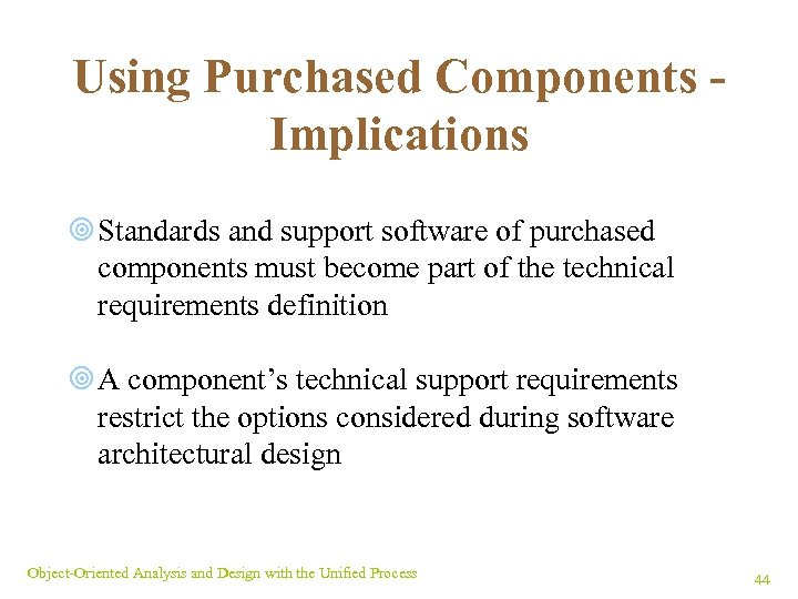 Using Purchased Components Implications ¥ Standards and support software of purchased components must become